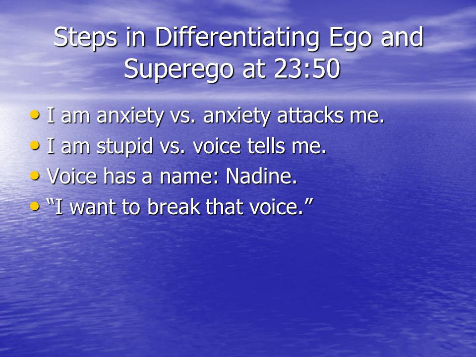 Steps in Differentiating Ego and Superego at 23:50