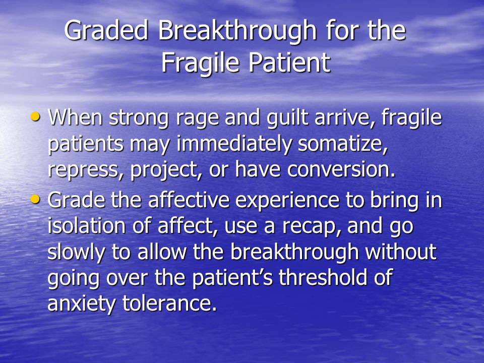Graded Breakthrough for the Fragile Patient
