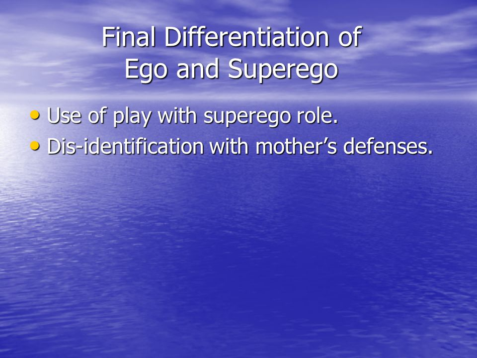 Final Differentiation of Ego and Superego