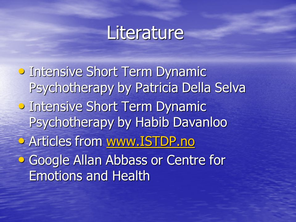 Literature Intensive Short Term Dynamic Psychotherapy by Patricia Della Selva. Intensive Short Term Dynamic Psychotherapy by Habib Davanloo.