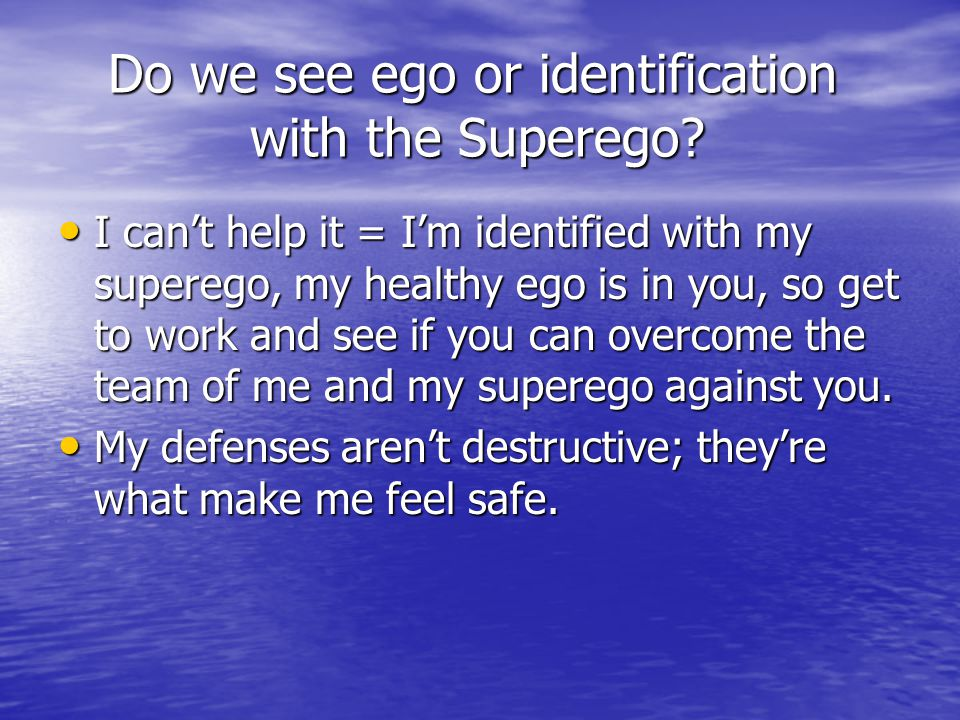 Do we see ego or identification with the Superego