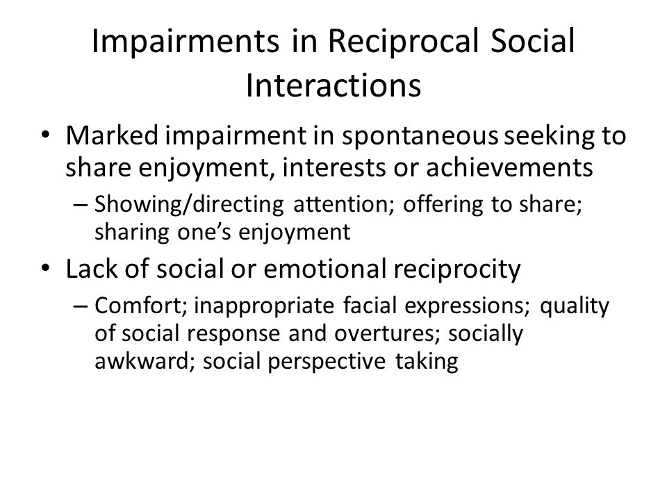 Impairments in Reciprocal Social Interactions