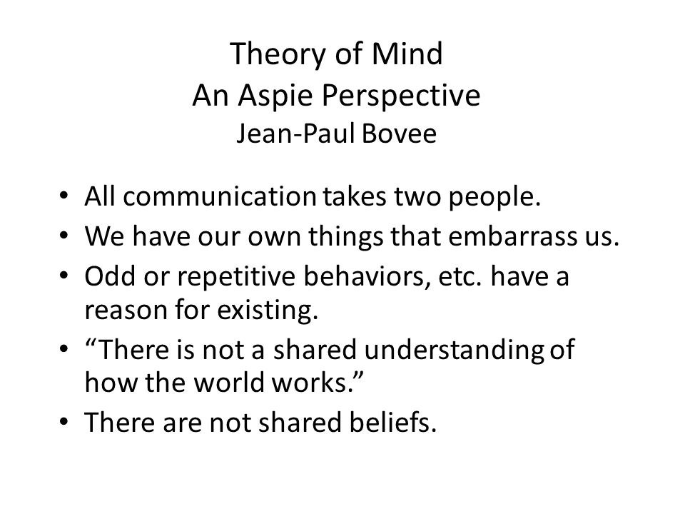 Theory of Mind An Aspie Perspective Jean-Paul Bovee