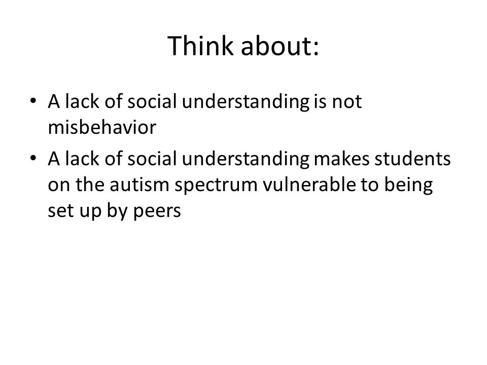 Think about: A lack of social understanding is not misbehavior