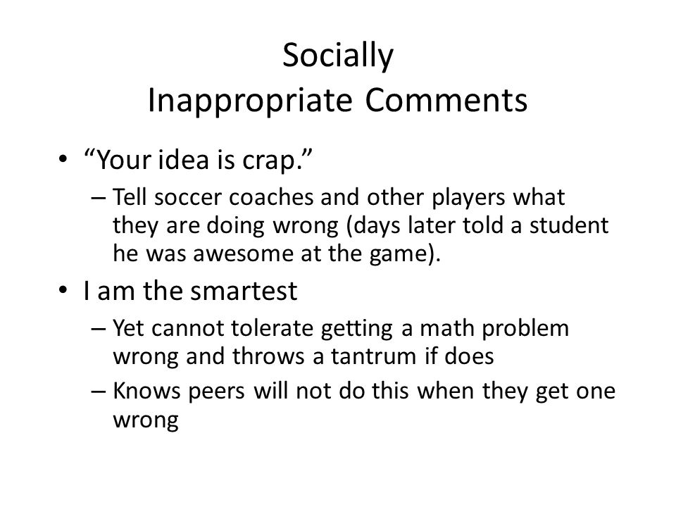 Socially Inappropriate Comments