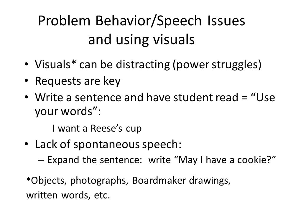 Problem Behavior/Speech Issues and using visuals