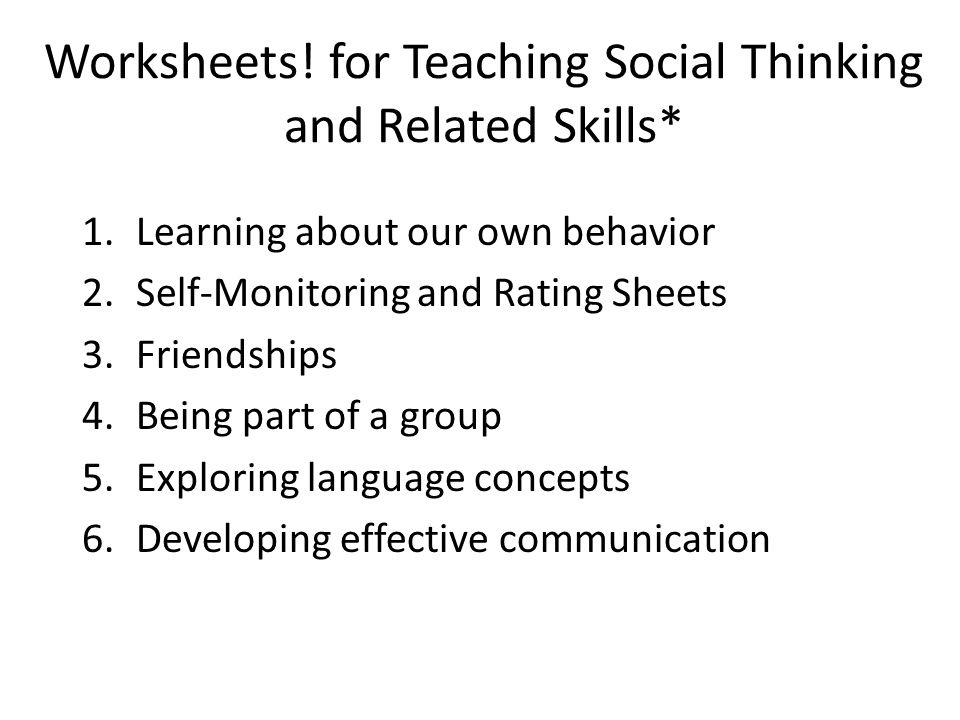 Worksheets! for Teaching Social Thinking and Related Skills*