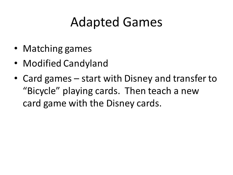 Adapted Games Matching games Modified Candyland