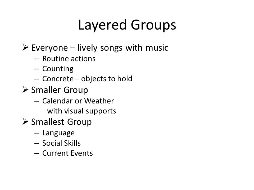 Layered Groups Everyone – lively songs with music Smaller Group