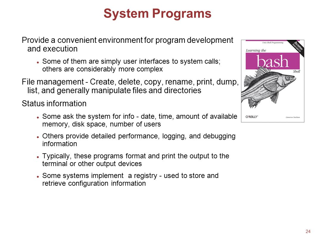 System Programs 21/02/08. 18/02/08. Provide a convenient environment for program development and execution.