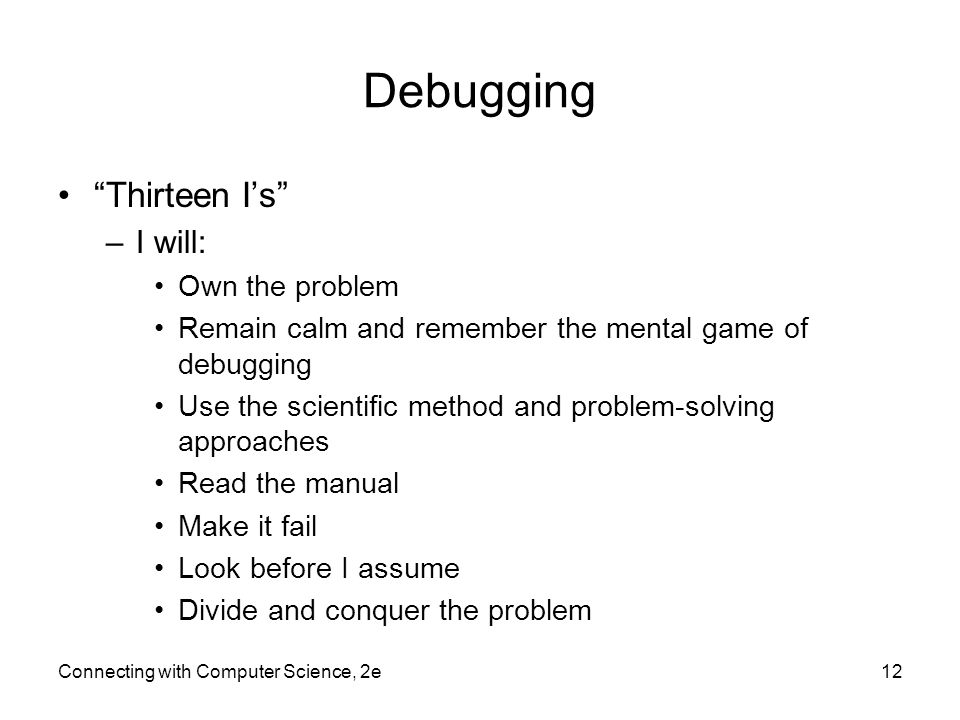 Debugging Thirteen I's I will: Own the problem