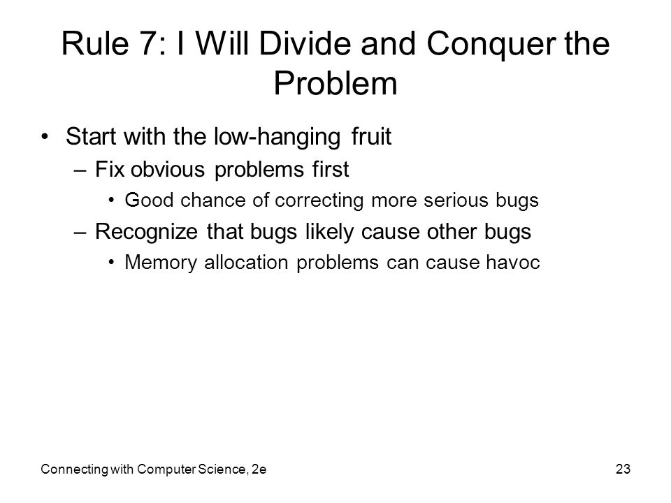 Rule 7: I Will Divide and Conquer the Problem