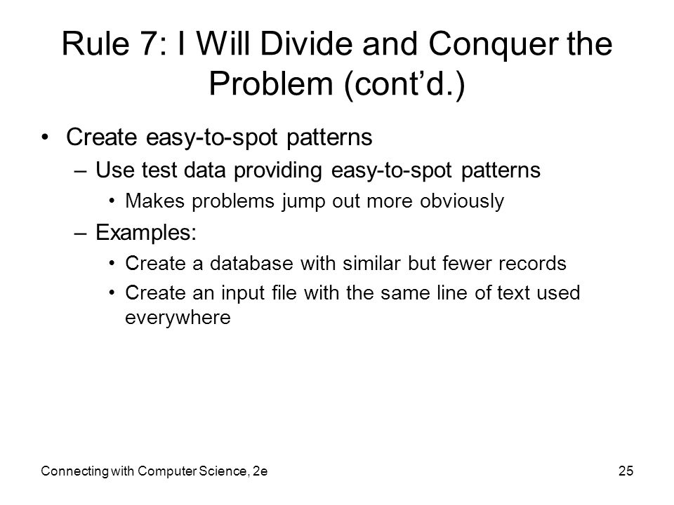 Rule 7: I Will Divide and Conquer the Problem (cont'd.)