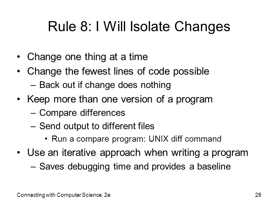 Rule 8: I Will Isolate Changes