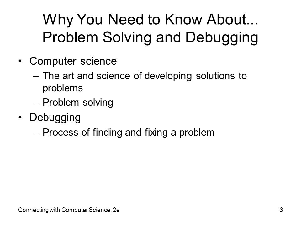 Why You Need to Know About... Problem Solving and Debugging