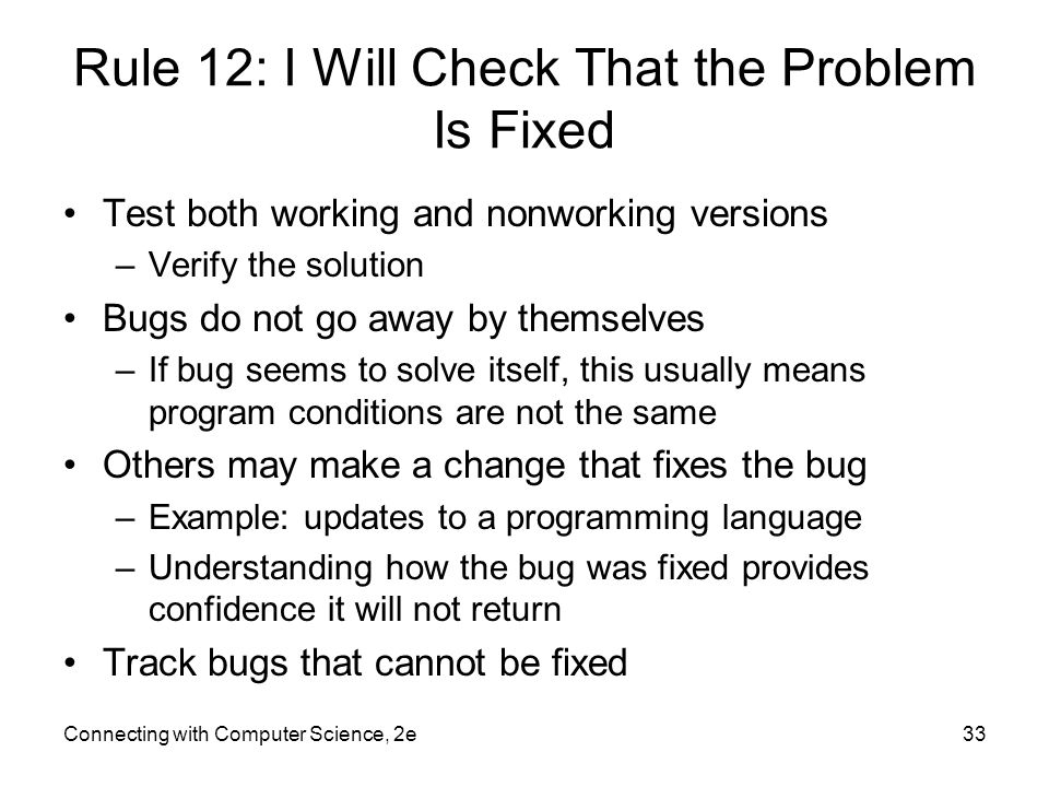 Rule 12: I Will Check That the Problem Is Fixed