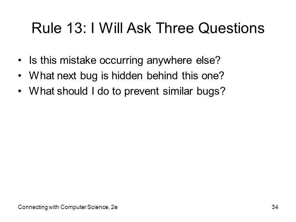 Rule 13: I Will Ask Three Questions