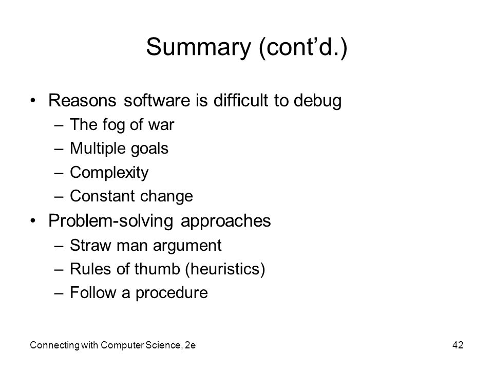 Summary (cont'd.) Reasons software is difficult to debug