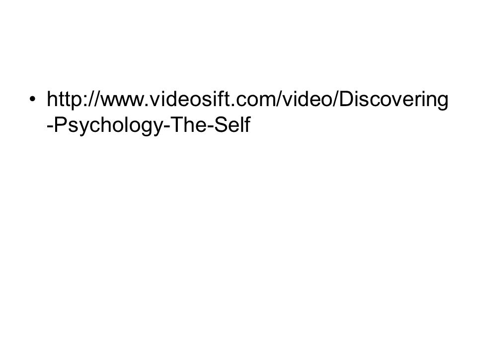 http://www.videosift.com/video/Discovering-Psychology-The-Self