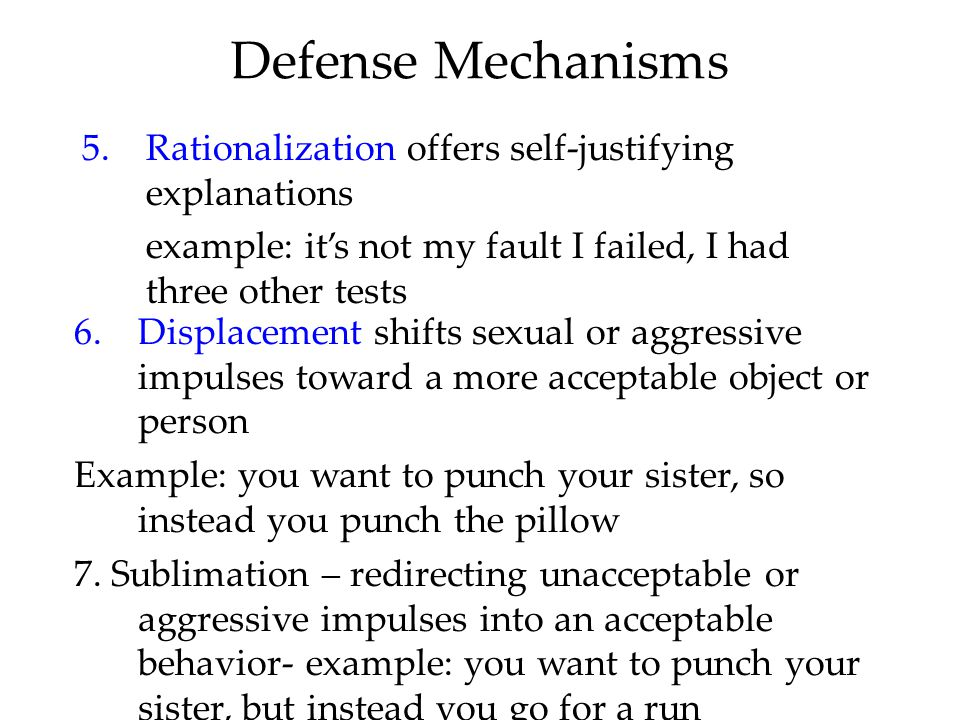 Defense Mechanisms Rationalization offers self-justifying explanations