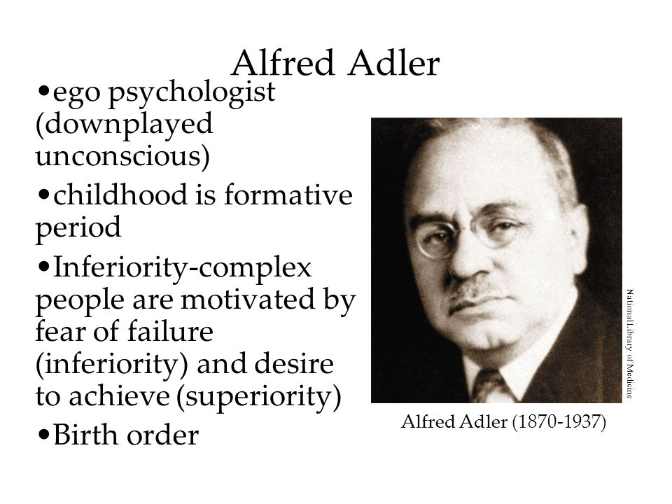 Alfred Adler ego psychologist (downplayed unconscious)