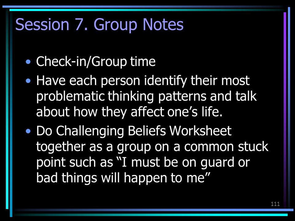 Session 7. Group Notes Check-in/Group time