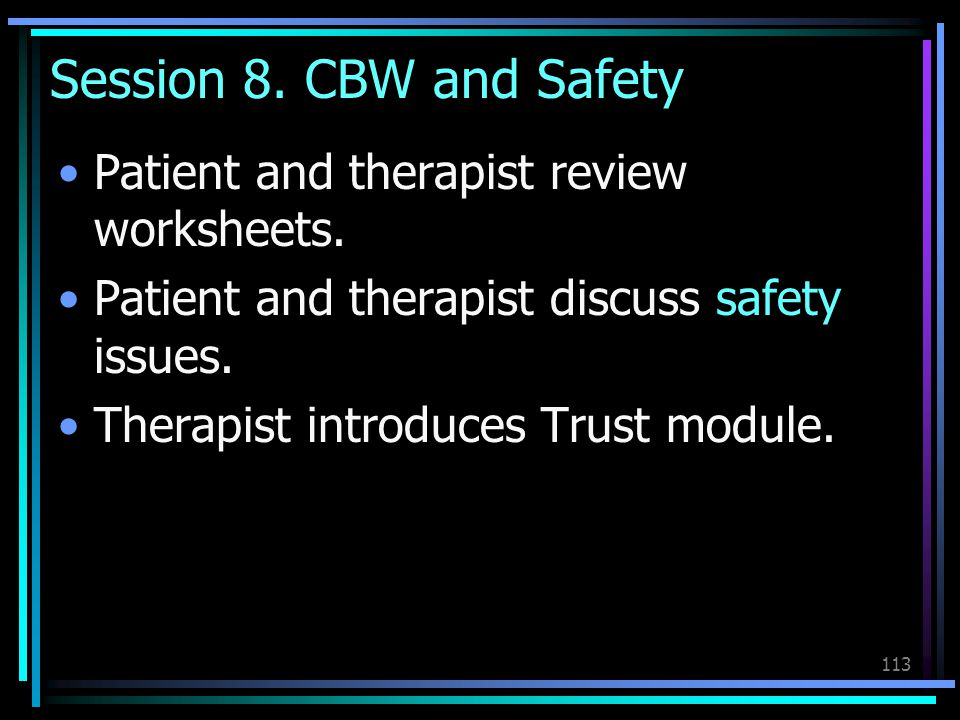 Session 8. CBW and Safety Patient and therapist review worksheets.
