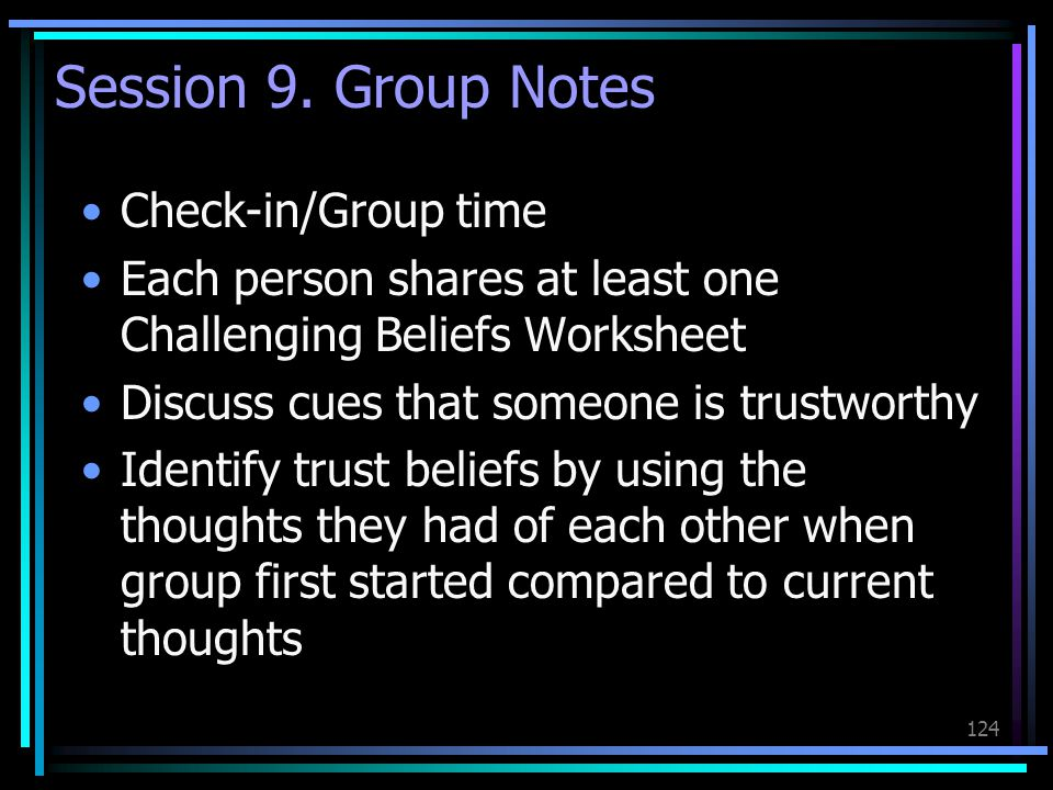 Session 9. Group Notes Check-in/Group time