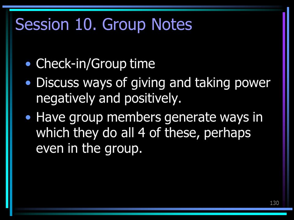 Session 10. Group Notes Check-in/Group time