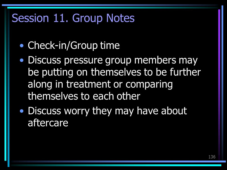Session 11. Group Notes Check-in/Group time
