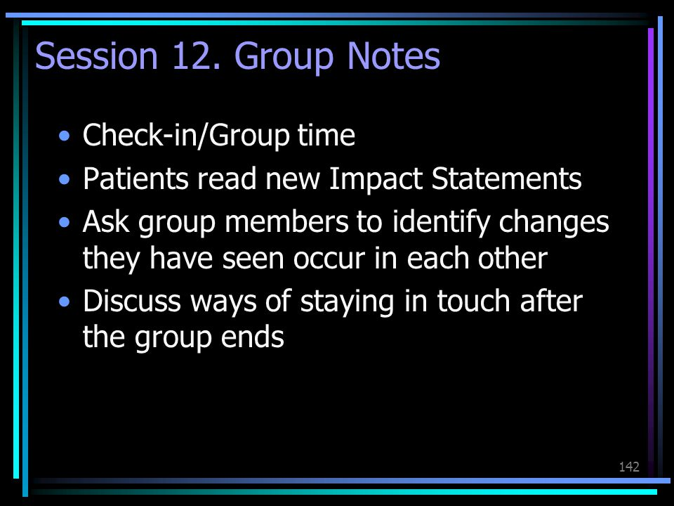 Session 12. Group Notes Check-in/Group time