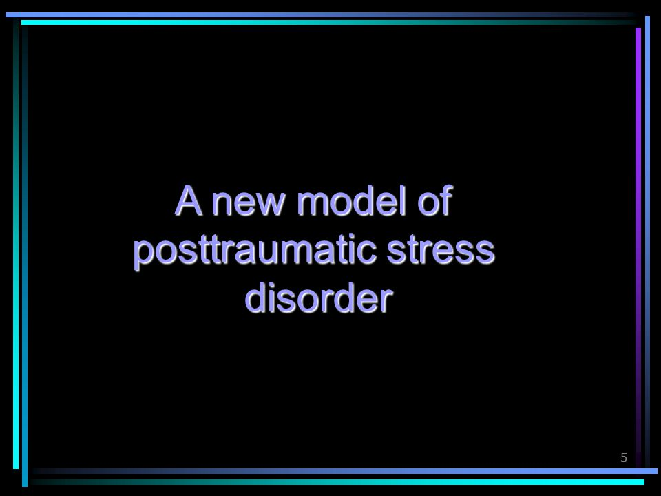 A new model of posttraumatic stress disorder