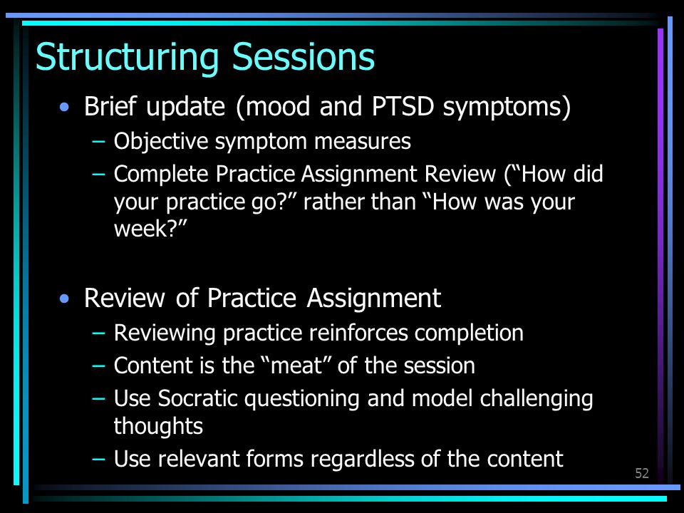 Structuring Sessions Brief update (mood and PTSD symptoms)
