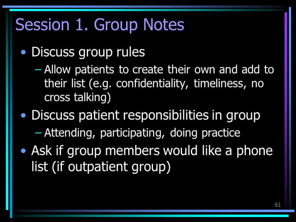 Session 1. Group Notes Discuss group rules