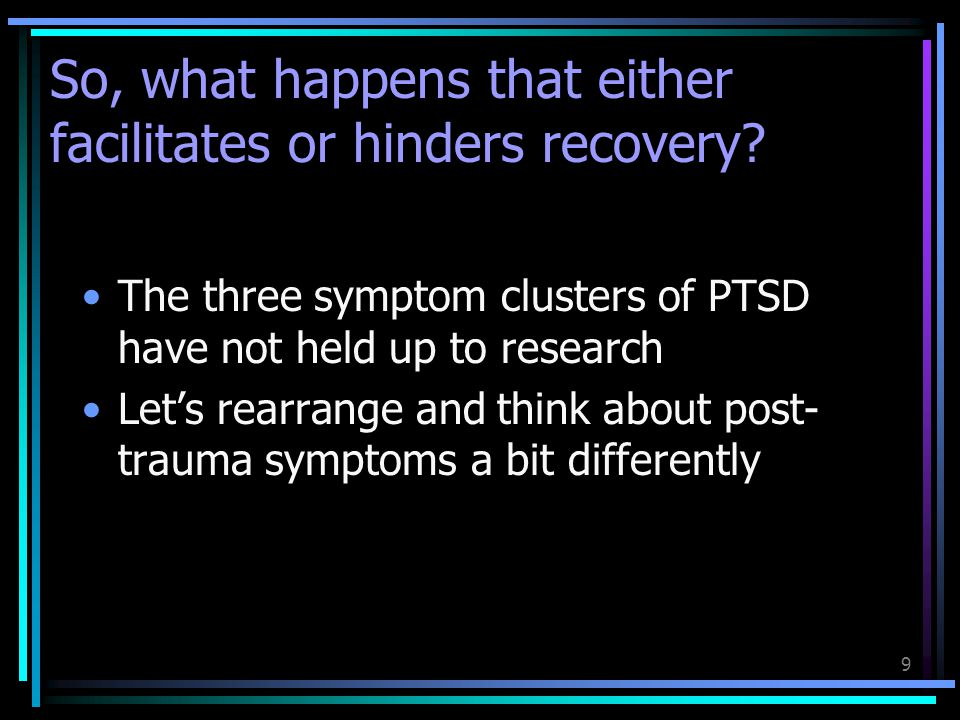 So, what happens that either facilitates or hinders recovery