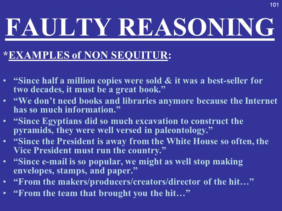FAULTY REASONING *EXAMPLES of NON SEQUITUR: