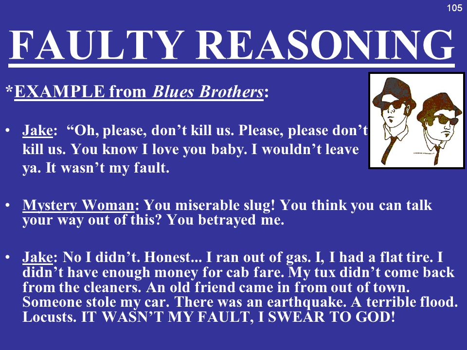 FAULTY REASONING *EXAMPLE from Blues Brothers: