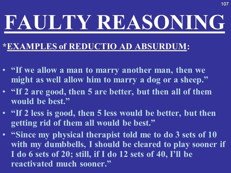 FAULTY REASONING *EXAMPLES of REDUCTIO AD ABSURDUM: