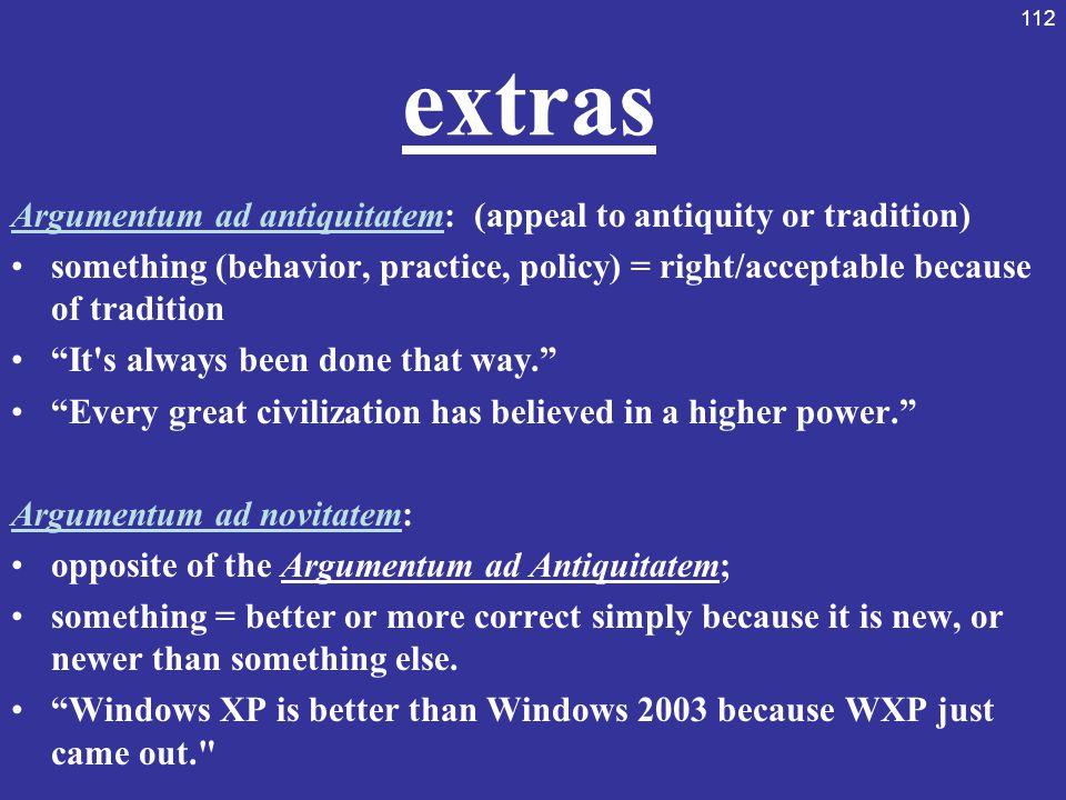 extras Argumentum ad antiquitatem: (appeal to antiquity or tradition)