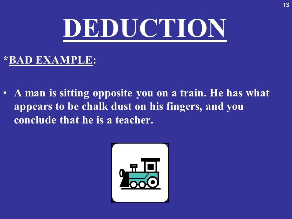 DEDUCTION *BAD EXAMPLE: