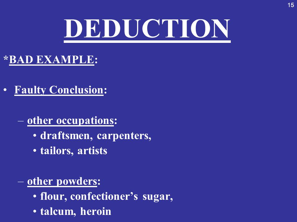 DEDUCTION *BAD EXAMPLE: Faulty Conclusion: other occupations: