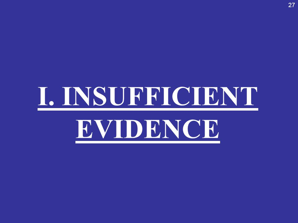 I. INSUFFICIENT EVIDENCE