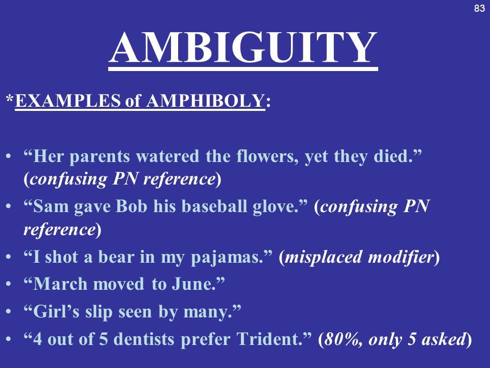 AMBIGUITY *EXAMPLES of AMPHIBOLY: