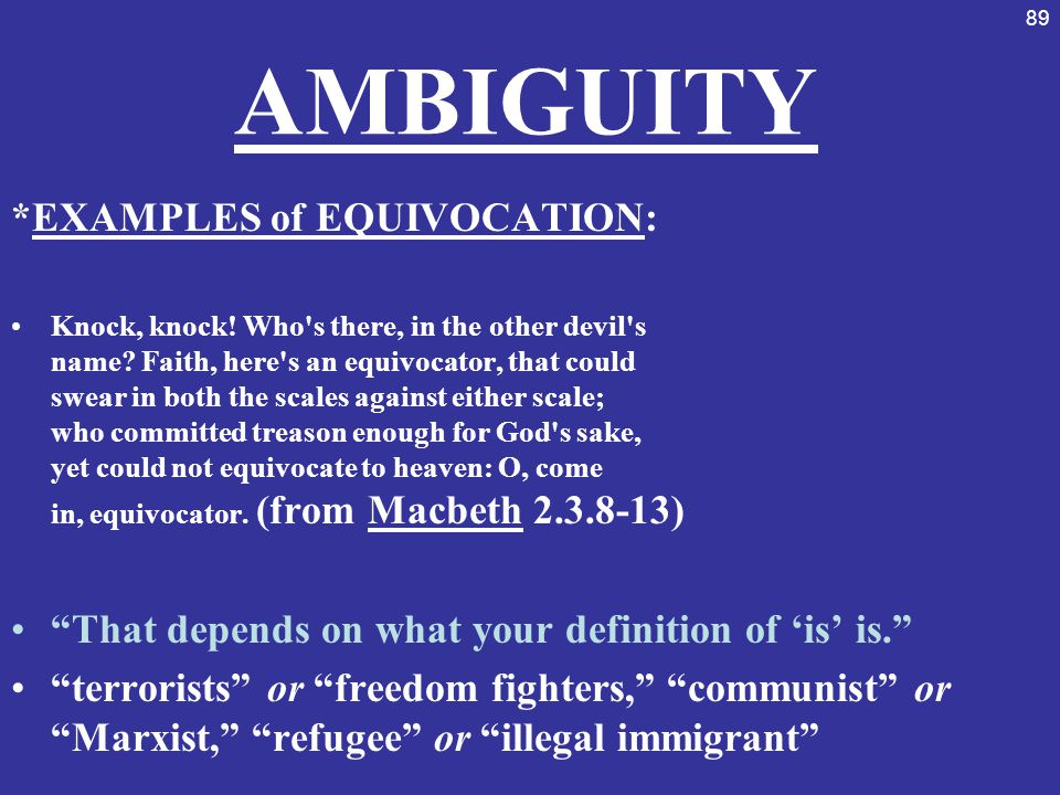 AMBIGUITY *EXAMPLES of EQUIVOCATION: