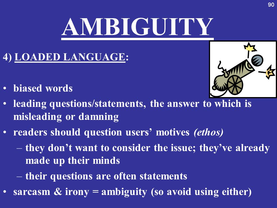 AMBIGUITY 4) LOADED LANGUAGE: biased words