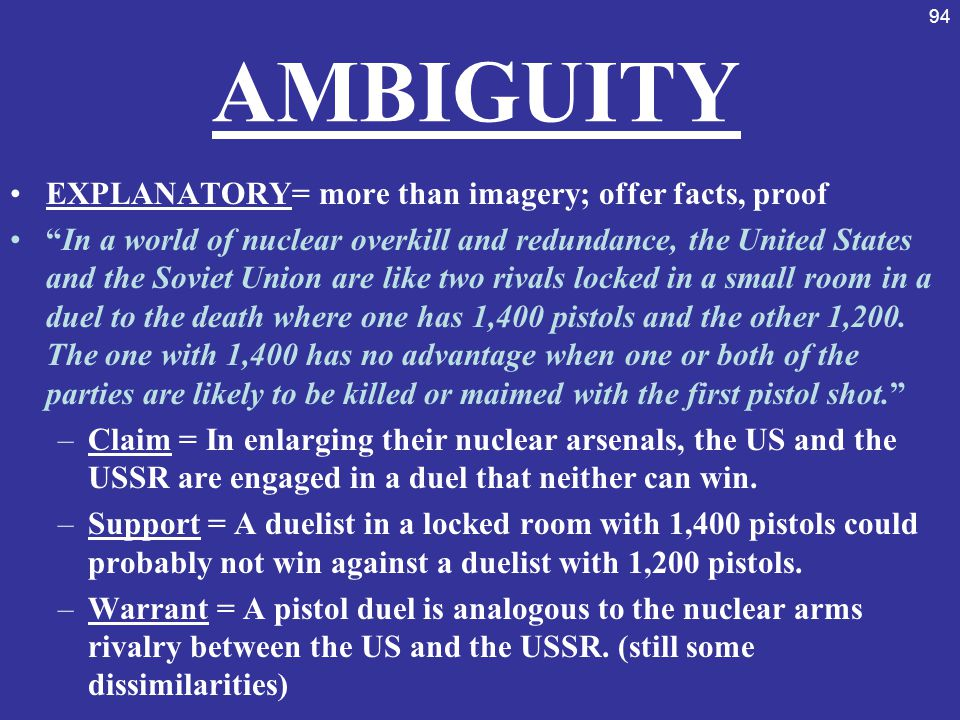 AMBIGUITY EXPLANATORY= more than imagery; offer facts, proof