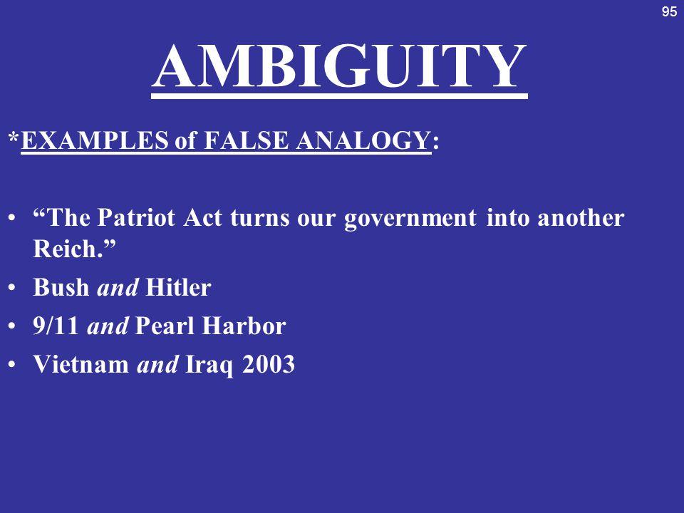 AMBIGUITY *EXAMPLES of FALSE ANALOGY: