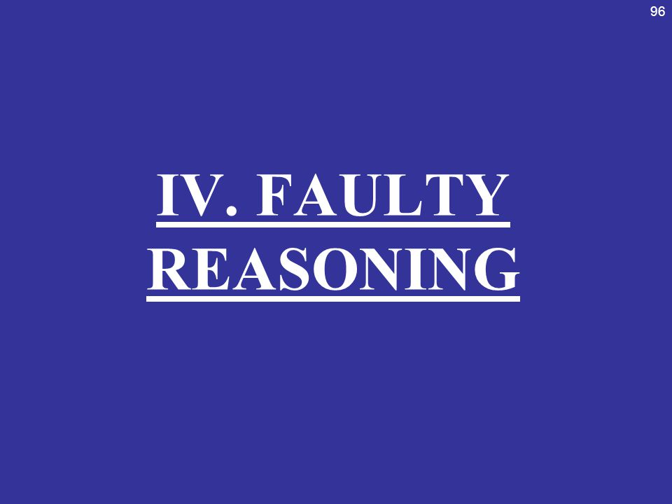 IV. FAULTY REASONING
