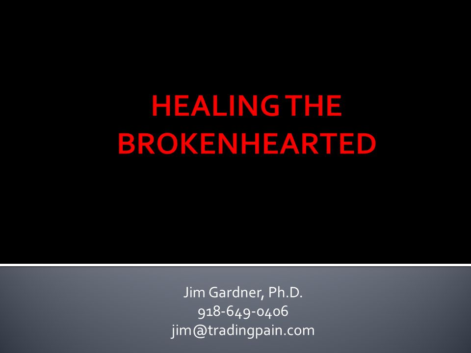 HEALING THE BROKENHEARTED