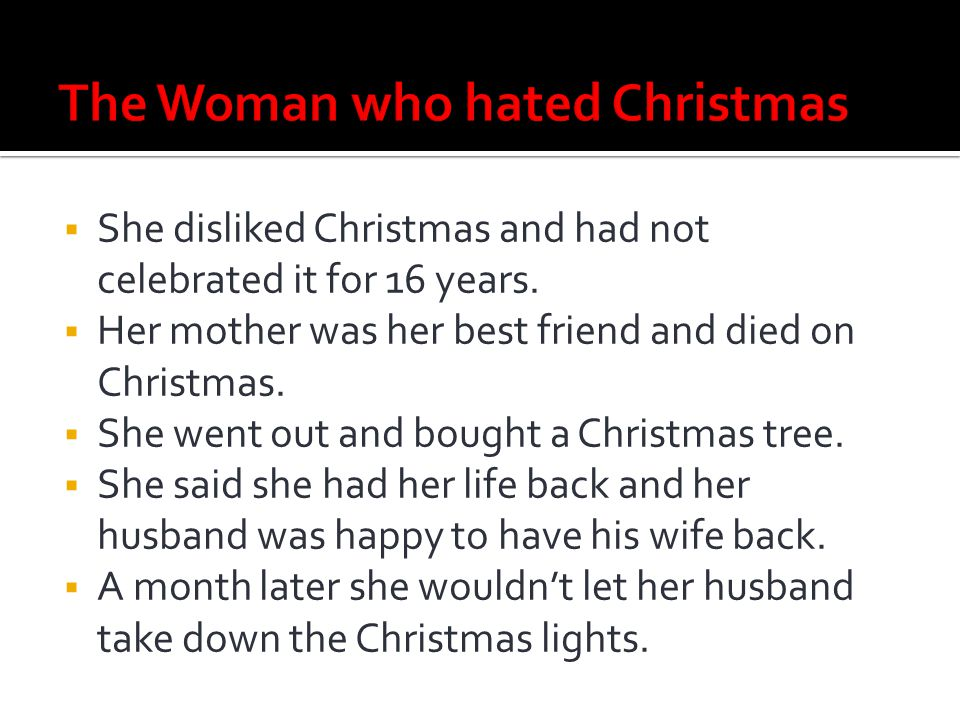 The Woman who hated Christmas